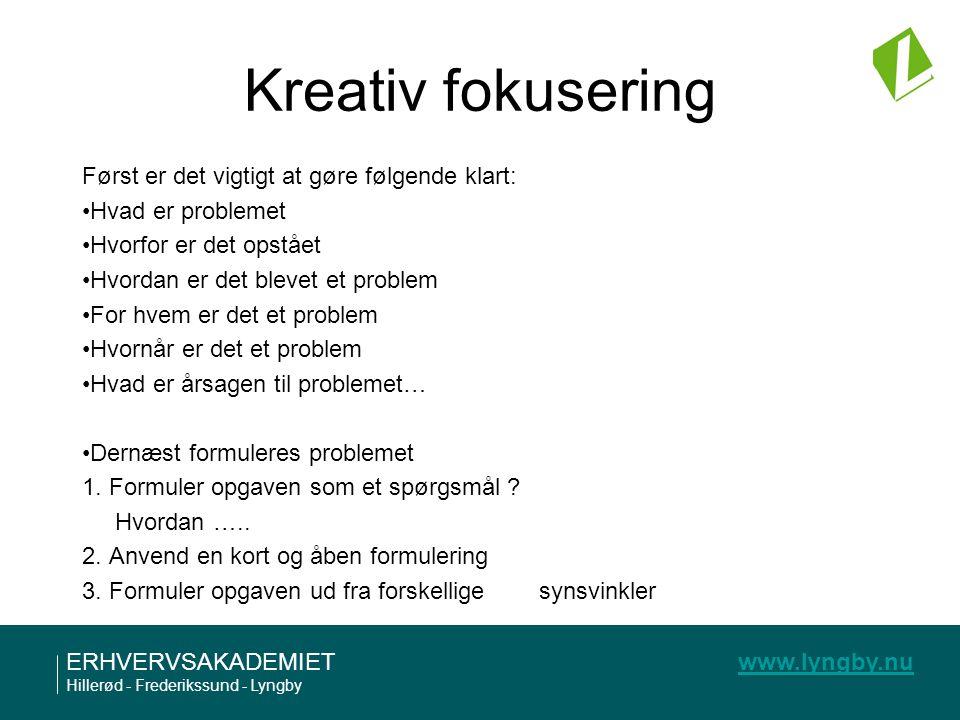 Kreativ fokusering Først er det vigtigt at gøre følgende klart: