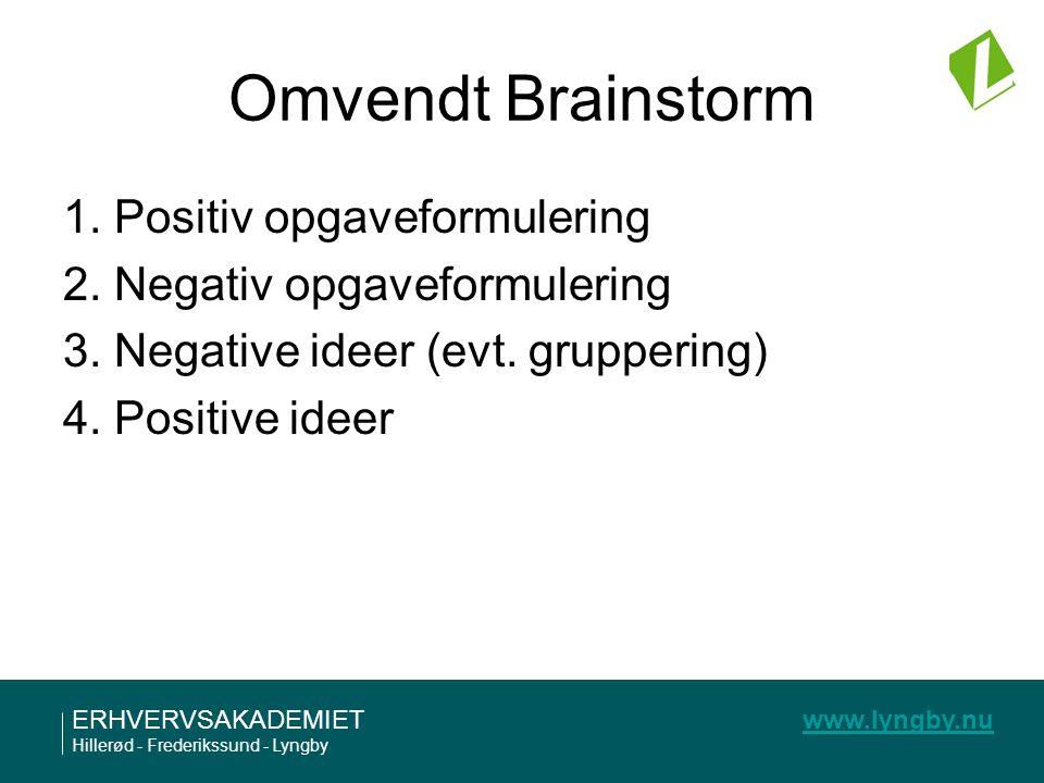 Omvendt Brainstorm 1. Positiv opgaveformulering