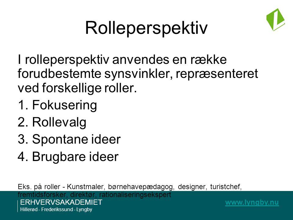 Rolleperspektiv I rolleperspektiv anvendes en række forudbestemte synsvinkler, repræsenteret ved forskellige roller.