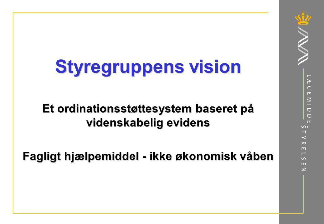 Styregruppens vision Et ordinationsstøttesystem baseret på videnskabelig evidens.