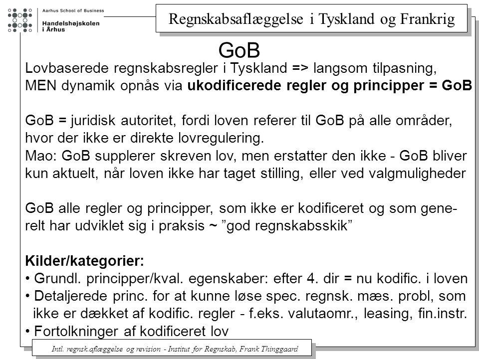 GoB Lovbaserede regnskabsregler i Tyskland => langsom tilpasning,