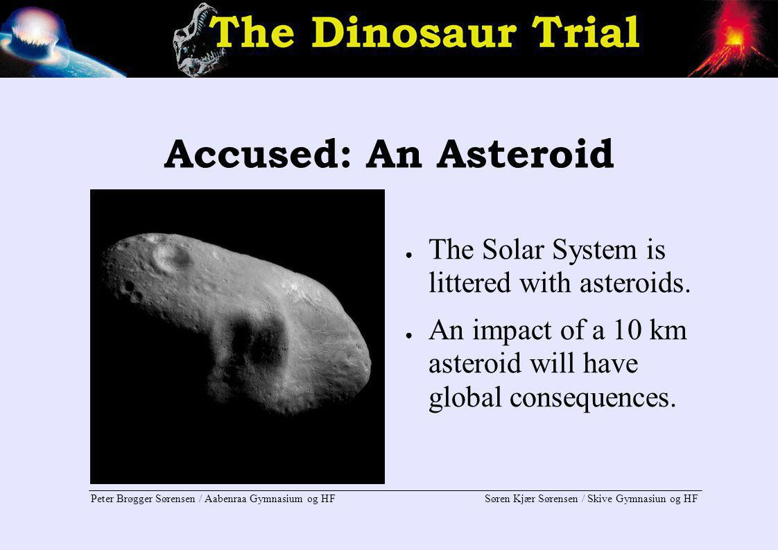 Accused: An Asteroid The Solar System is littered with asteroids.