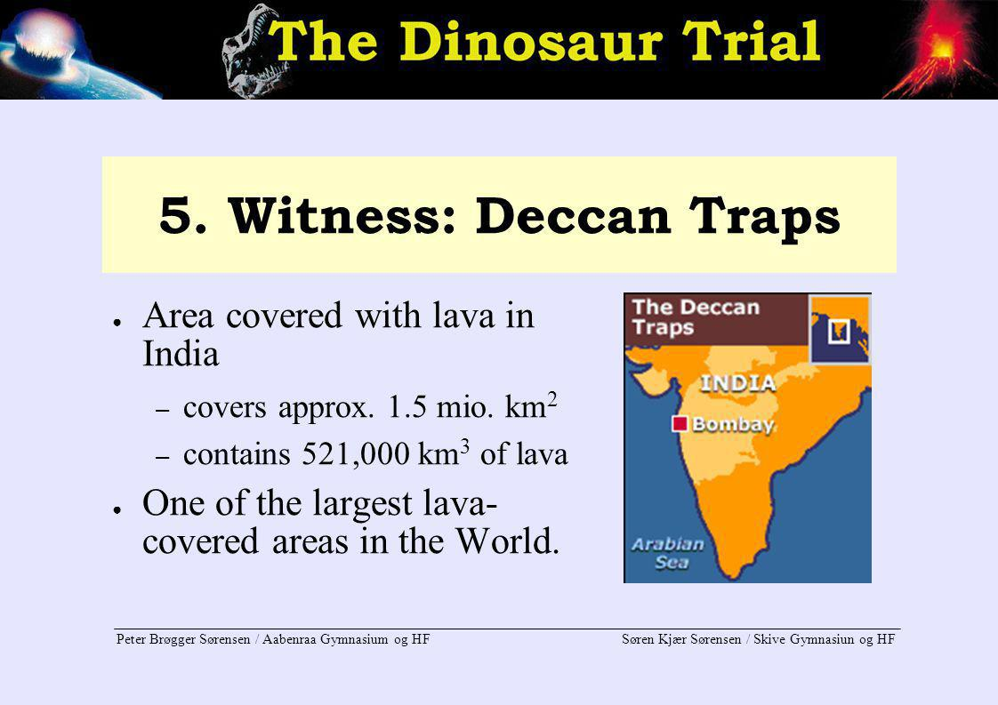 5. Witness: Deccan Traps Area covered with lava in India