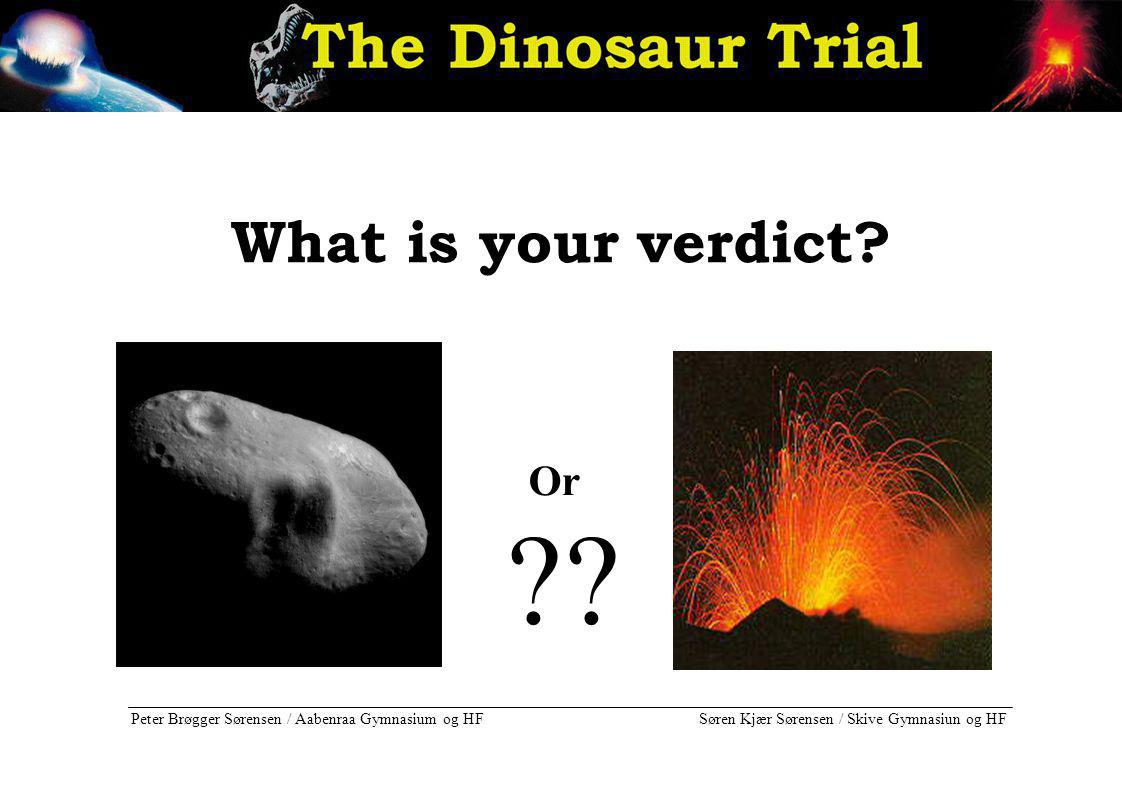 What is your verdict Or