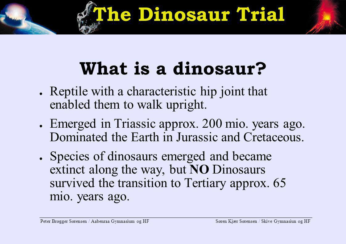 What is a dinosaur Reptile with a characteristic hip joint that enabled them to walk upright.