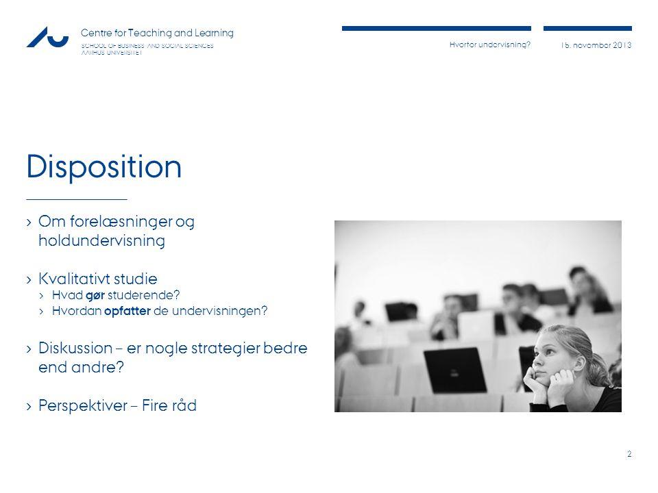 Disposition Om forelæsninger og holdundervisning Kvalitativt studie