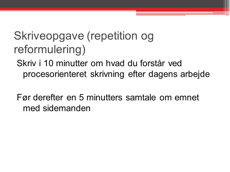 Skriveopgave (repetition og reformulering)