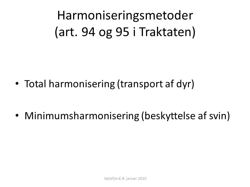 Harmoniseringsmetoder (art. 94 og 95 i Traktaten)