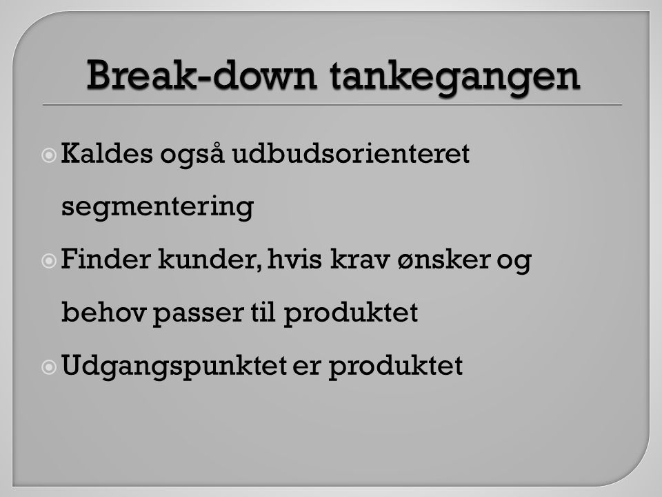 Break-down tankegangen