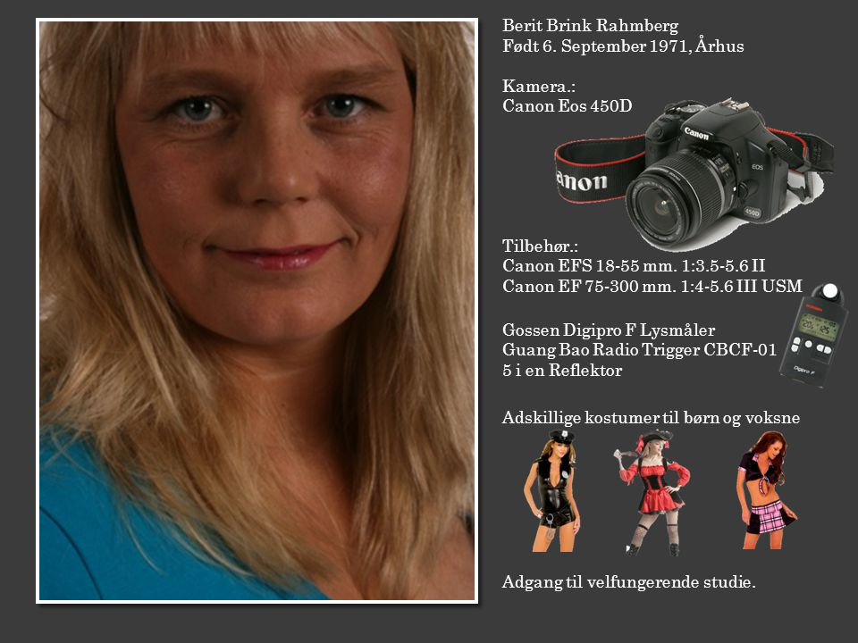 Berit Brink Rahmberg Født 6. September 1971, Århus Kamera