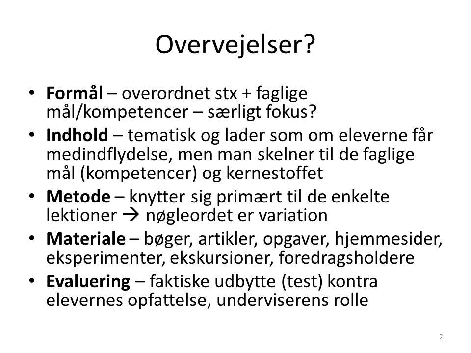 Overvejelser Formål – overordnet stx + faglige mål/kompetencer – særligt fokus