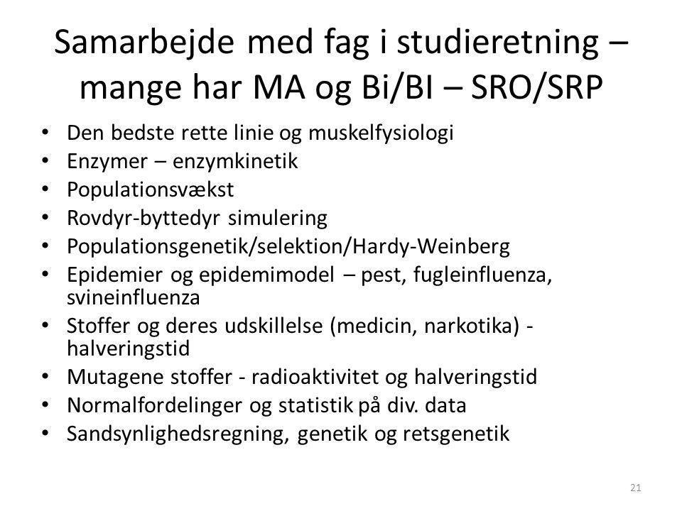 Samarbejde med fag i studieretning – mange har MA og Bi/BI – SRO/SRP
