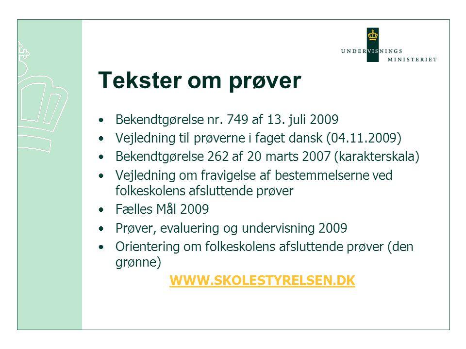 Tekster om prøver Bekendtgørelse nr. 749 af 13. juli 2009