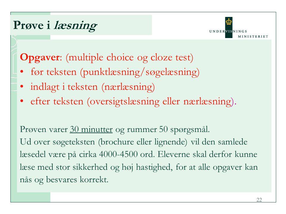 Prøve i læsning Opgaver: (multiple choice og cloze test)