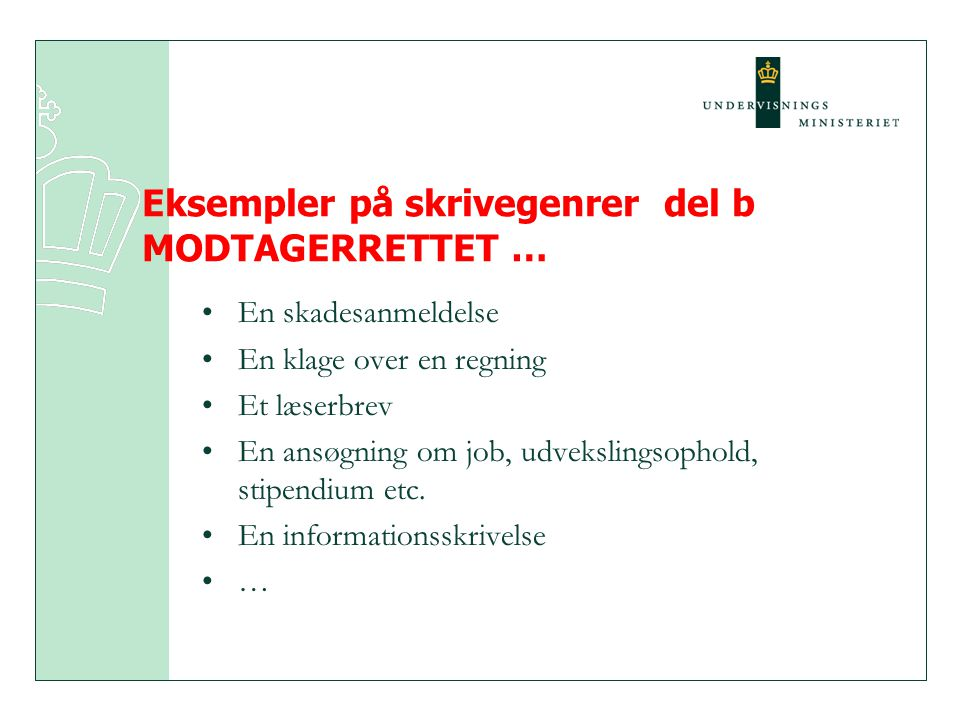Eksempler på skrivegenrer del b MODTAGERRETTET …