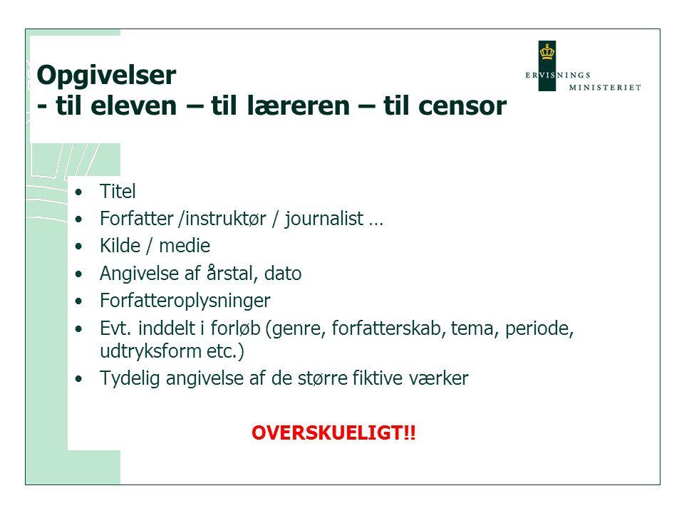 Opgivelser - til eleven – til læreren – til censor
