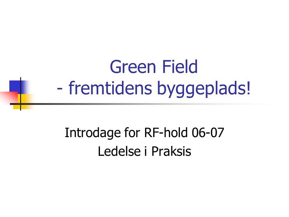 Green Field - fremtidens byggeplads!