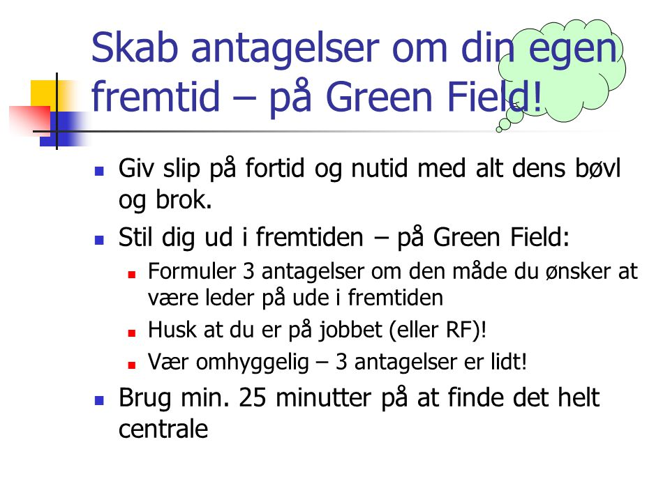 Skab antagelser om din egen fremtid – på Green Field!