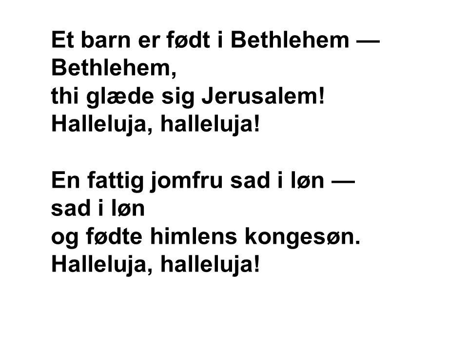 Et barn er født i Bethlehem —