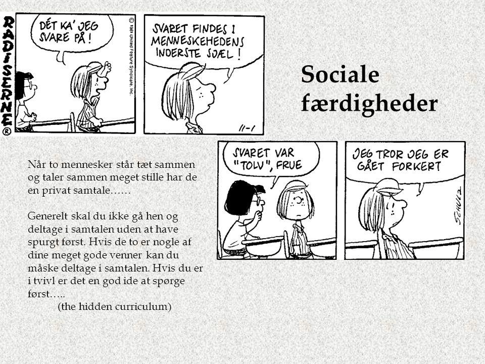 Sociale færdigheder Når to mennesker står tæt sammen og taler sammen meget stille har de en privat samtale……