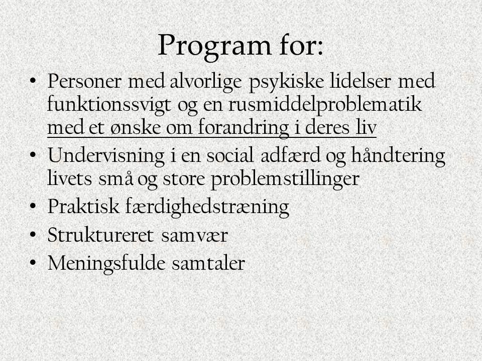 Program for: Personer med alvorlige psykiske lidelser med funktionssvigt og en rusmiddelproblematik med et ønske om forandring i deres liv.