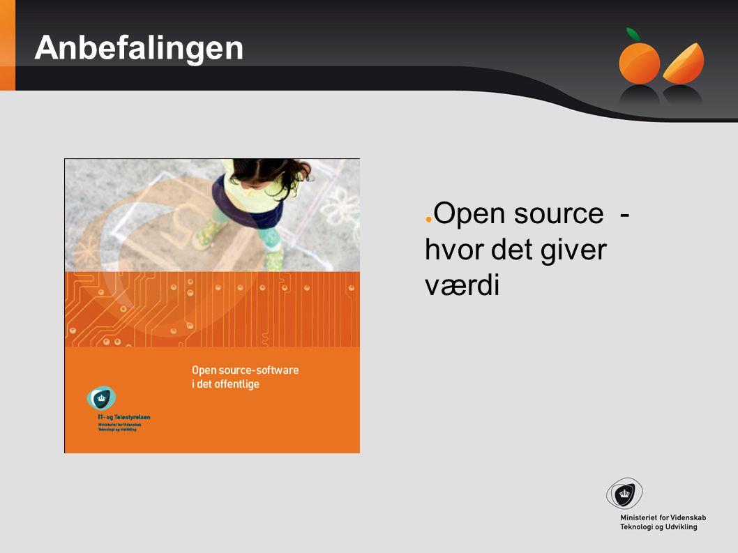 Anbefalingen Open source - hvor det giver værdi