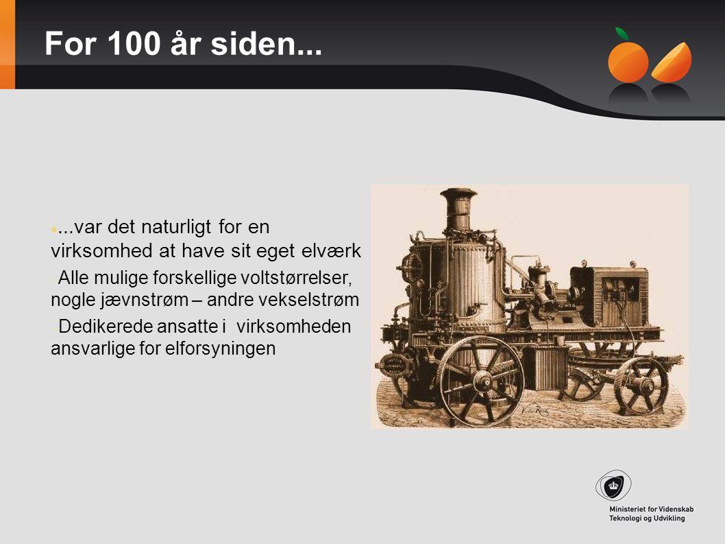 For 100 år siden... ...var det naturligt for en virksomhed at have sit eget elværk.