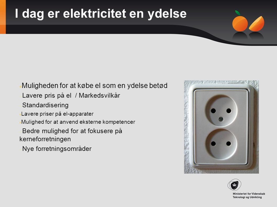 I dag er elektricitet en ydelse