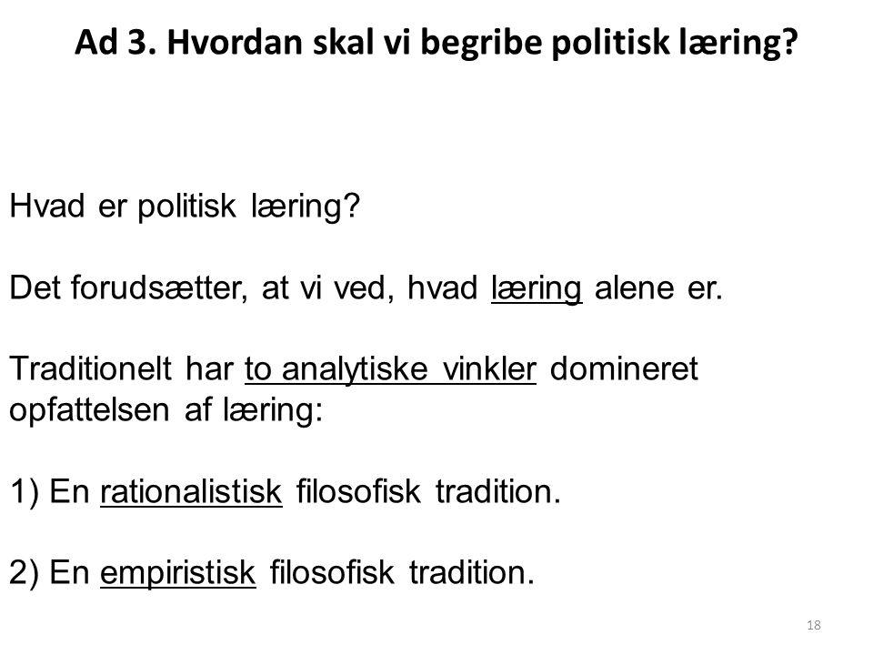 Ad 3. Hvordan skal vi begribe politisk læring