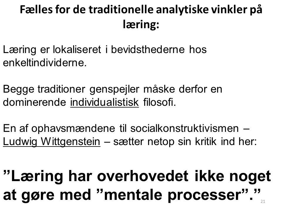 Fælles for de traditionelle analytiske vinkler på læring: