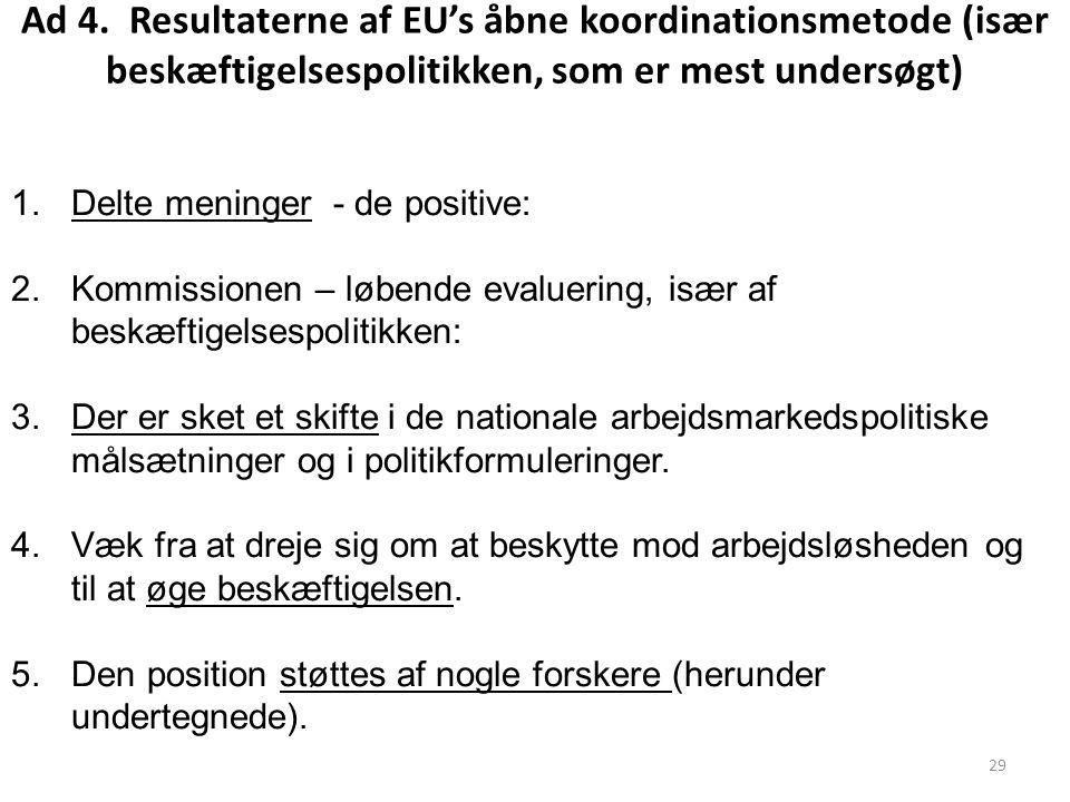 Ad 4. Resultaterne af EU's åbne koordinationsmetode (især beskæftigelsespolitikken, som er mest undersøgt)