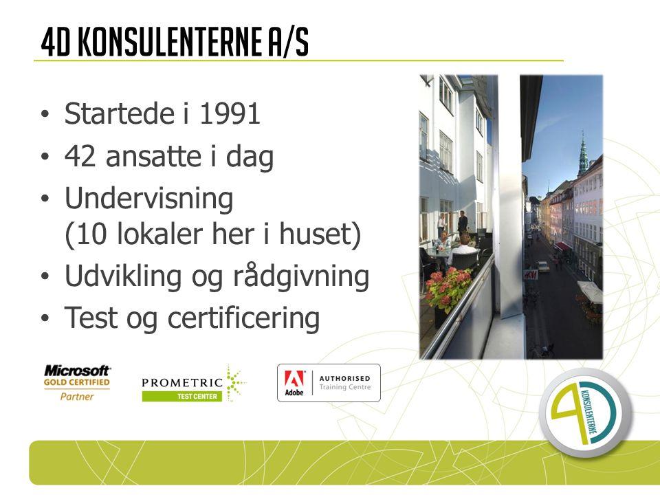 4D Konsulenterne A/S Startede i 1991 42 ansatte i dag