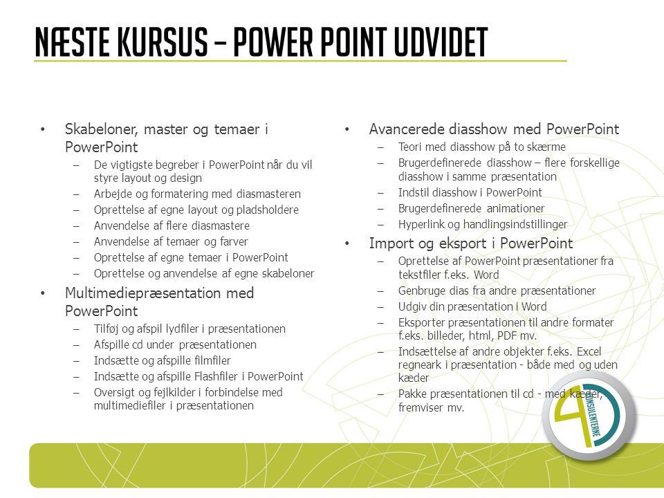 Næste kursus – power Point udvidet