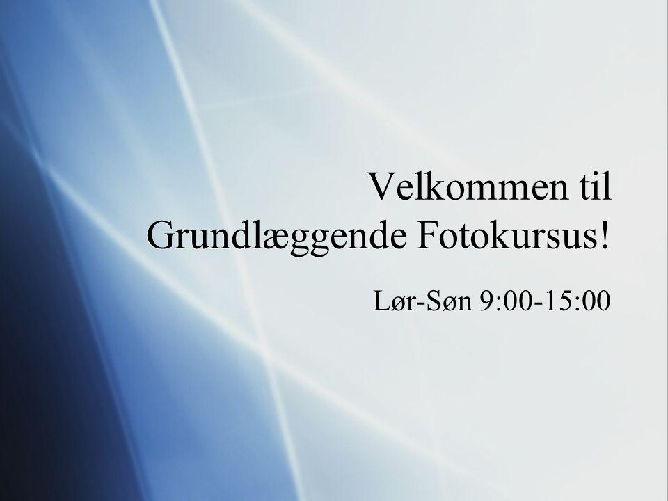 Velkommen til Grundlæggende Fotokursus!