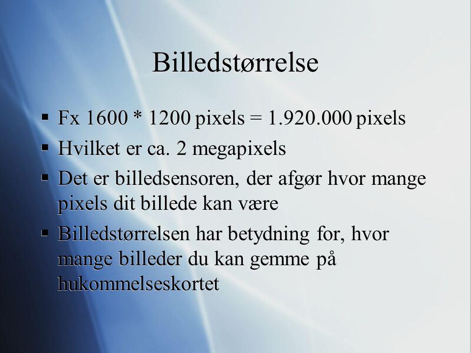 Billedstørrelse Fx 1600 * 1200 pixels = 1.920.000 pixels
