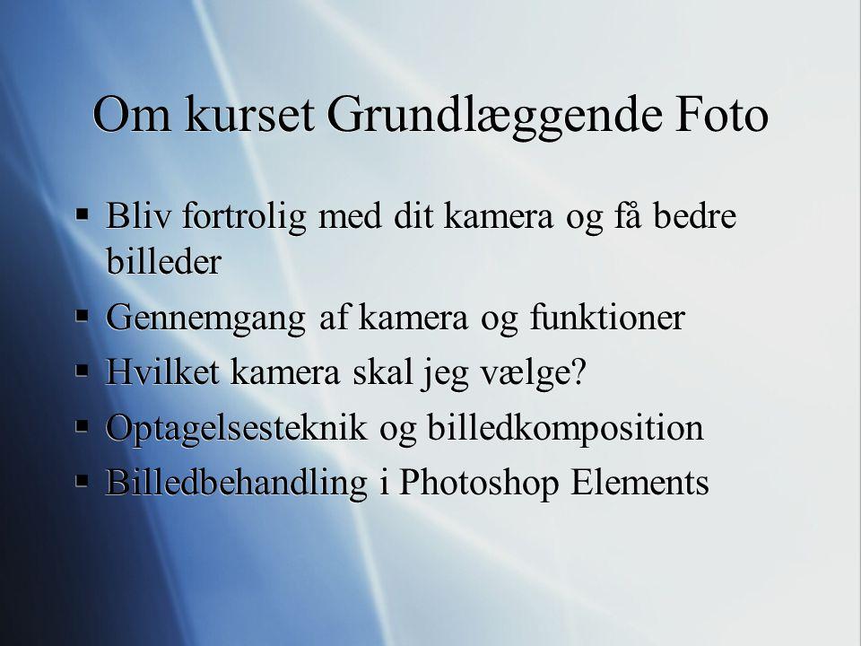 Om kurset Grundlæggende Foto