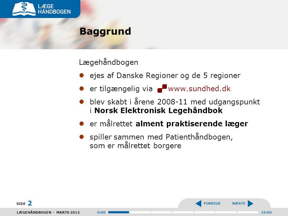 Baggrund Lægehåndbogen ejes af Danske Regioner og de 5 regioner