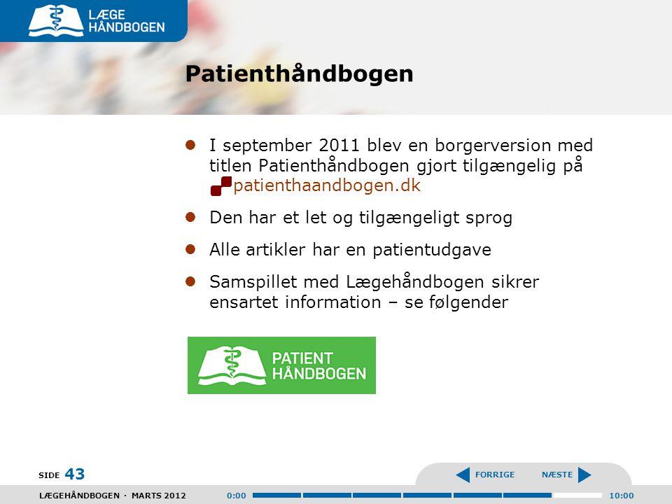 Patienthåndbogen I september 2011 blev en borgerversion med titlen Patienthåndbogen gjort tilgængelig på patienthaandbogen.dk.