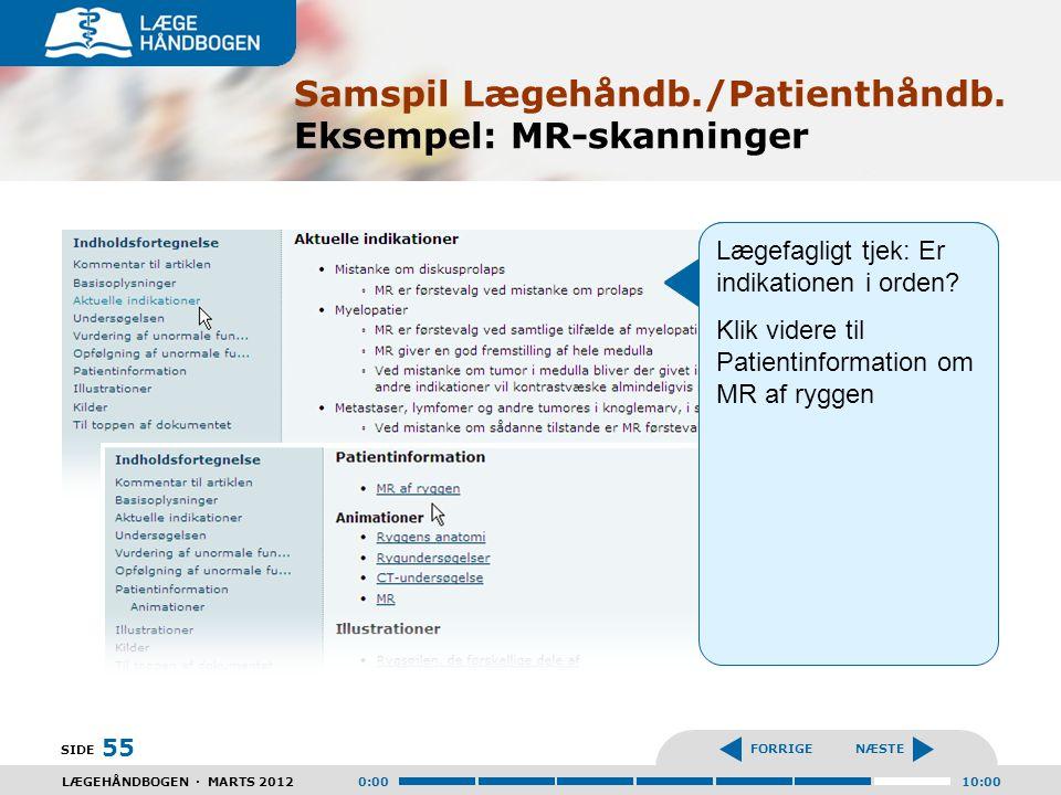 Samspil Lægehåndb./Patienthåndb. Eksempel: MR-skanninger