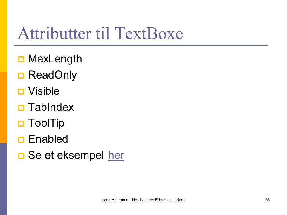 Attributter til TextBoxe