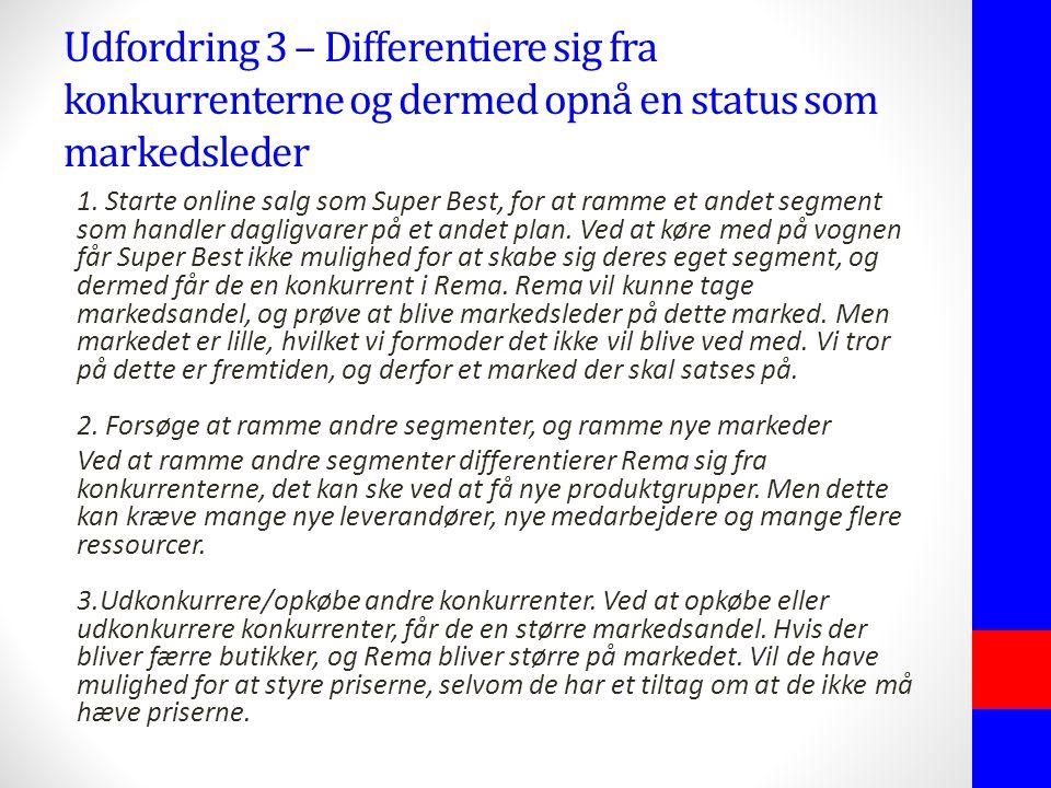 Udfordring 3 – Differentiere sig fra konkurrenterne og dermed opnå en status som markedsleder