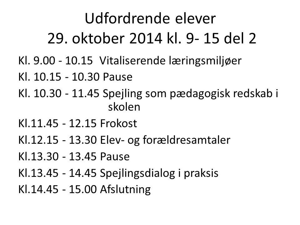 Udfordrende elever 29. oktober 2014 kl. 9- 15 del 2
