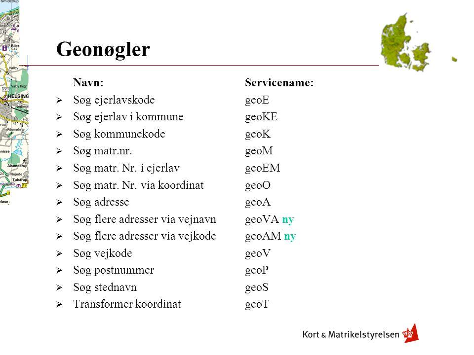 Geonøgler Navn: Servicename: Søg ejerlavskode geoE