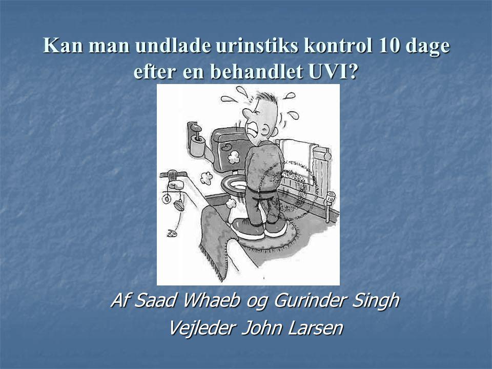 Kan man undlade urinstiks kontrol 10 dage efter en behandlet UVI