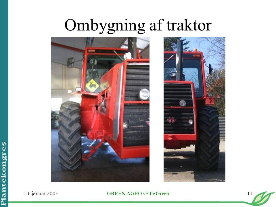 Ombygning af traktor 10. januar 2005 GREEN AGRO v/Ole Green