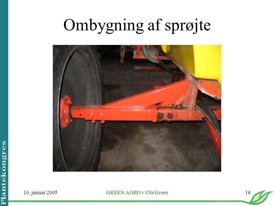 Ombygning af sprøjte 10. januar 2005 GREEN AGRO v/Ole Green
