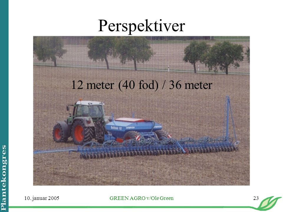 Perspektiver 12 meter (40 fod) / 36 meter 10. januar 2005