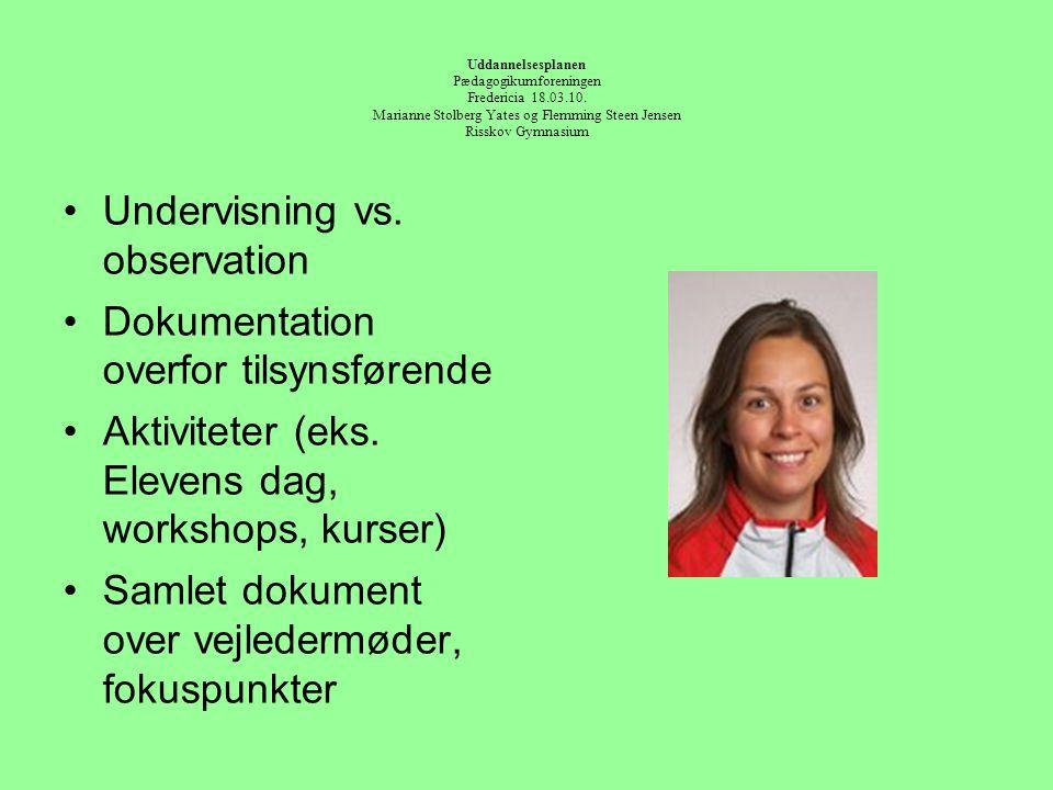 Undervisning vs. observation Dokumentation overfor tilsynsførende