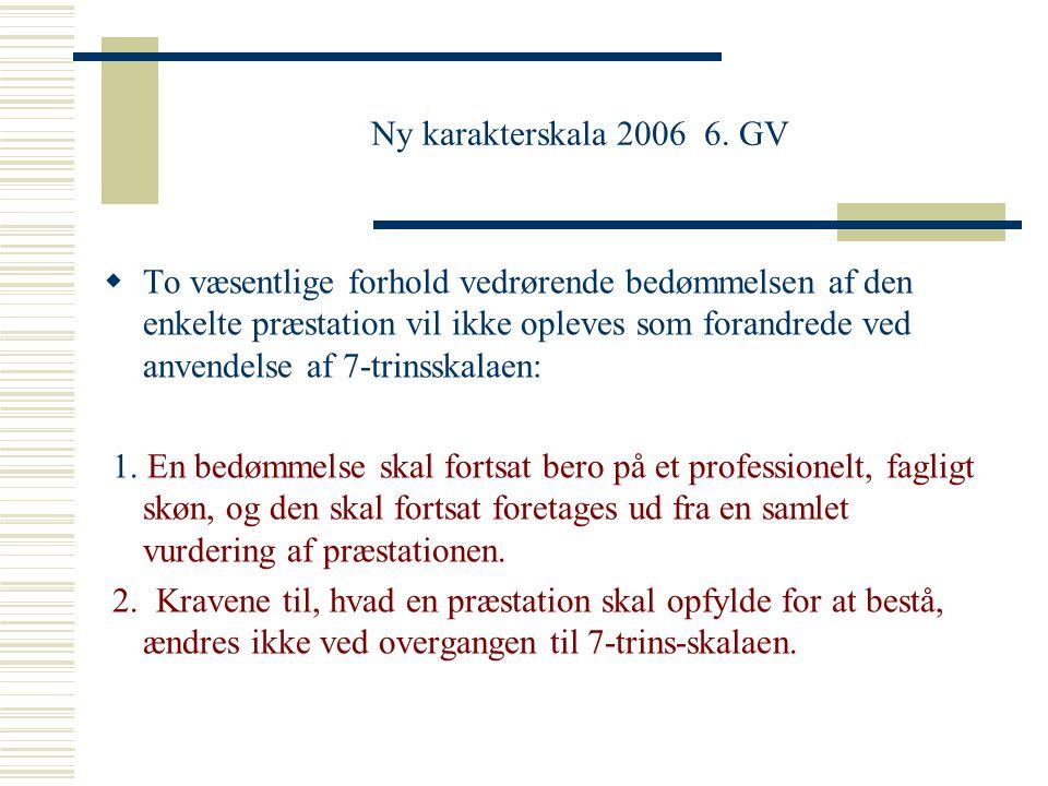 Ny karakterskala 2006 6. GV