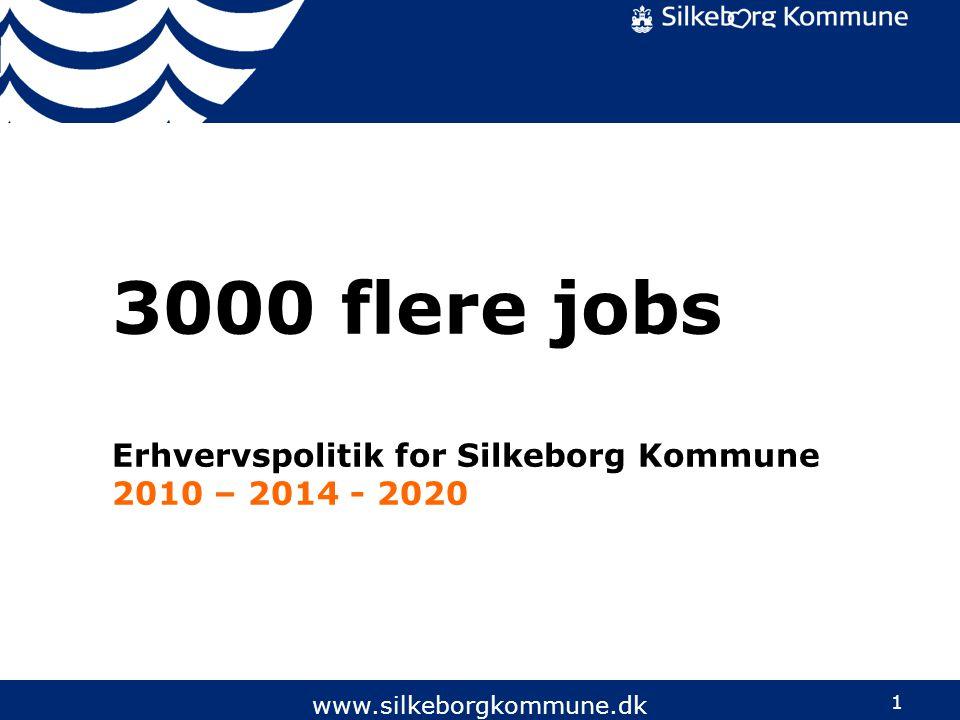 3000 flere jobs Erhvervspolitik for Silkeborg Kommune 2010 – 2014 - 2020